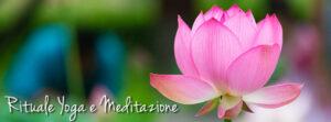 Vivere l'Oriente: Rituale Yoga e Meditazione